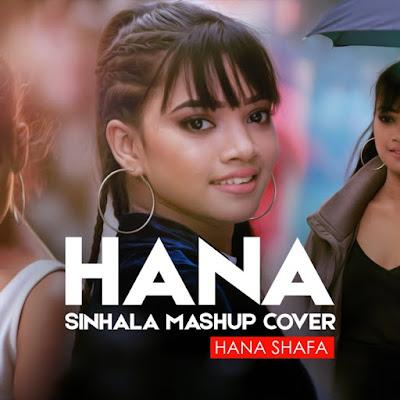 Hana Shafa-Sinhala Mashup Cover Song Lyrics-Sinhala Song Lyrics-Lyrics Mania