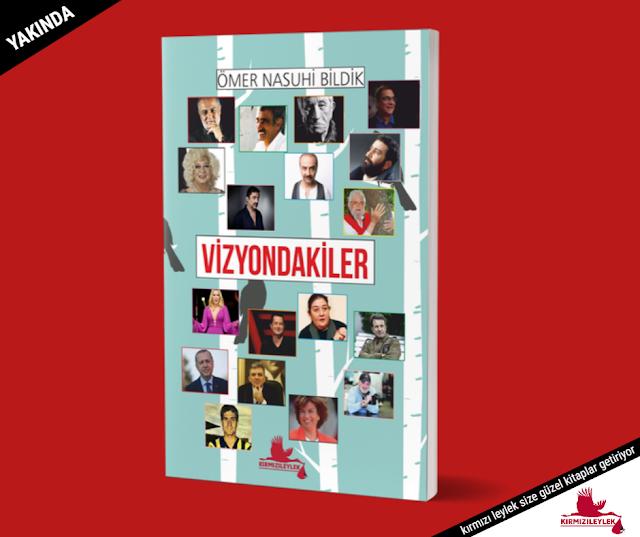 VİZYONDAKİLER / ÖMER NASUHİ BİLDİK