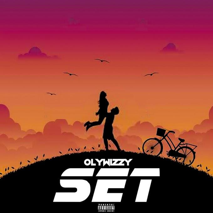 [Music + Video ] Olywizzy - Set  (Lyrics video)