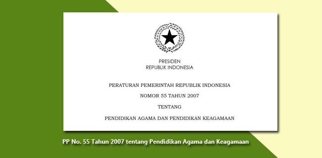 PP Nomor 55 Tahun 2007 tentang Pendidikan Agama dan Keagamaan