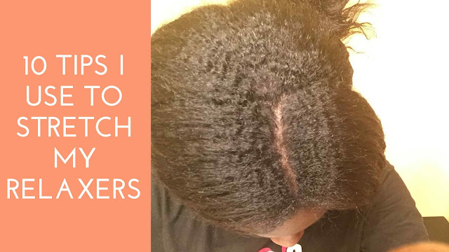 10 tips I use to stretch my relaxers | A Relaxed Gal