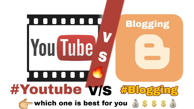 Blogging VS YouTube Which One Is Best For Make Money