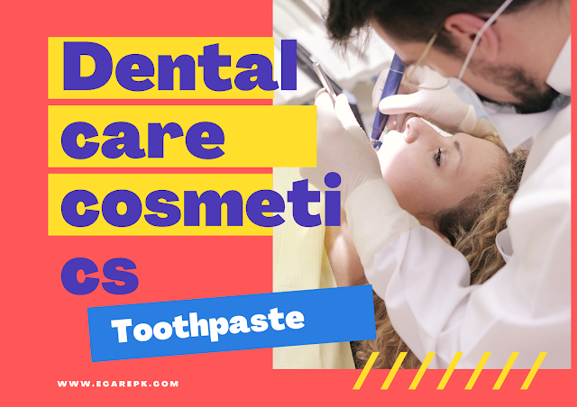 Dental care cosmetics and Different 5 Major Types of Tooth Paste