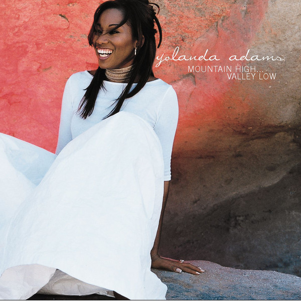 Yolanda Adams-Mountain High...Valley Low-