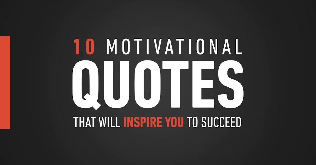 Motivational Quotes About Success: 10 Motivational Quotes That Will Inspire You To Succeed