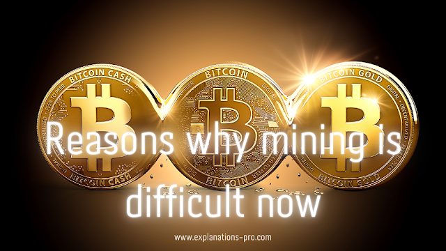 Reasons why mining is difficult now