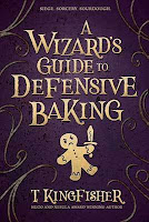 a wizard's guide to defensive baking by t. kingfisher