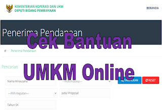 Cek Bantuan UMKM Online di http://pembiayaan.depkop.go.id/index.php/public/penerima