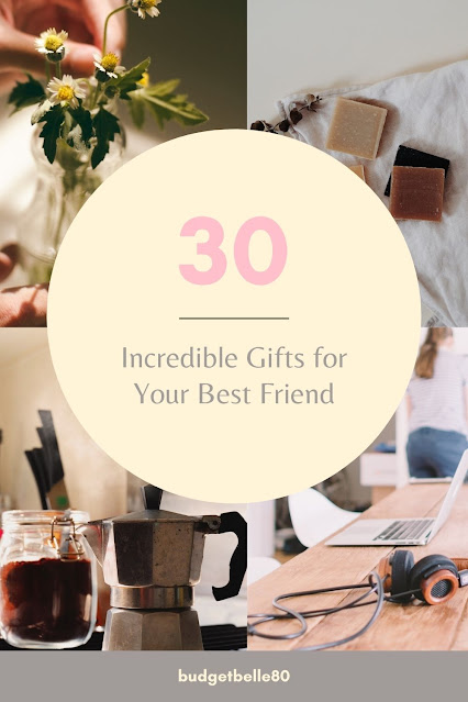 30 Incredible Gifts for Your Best Friend