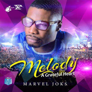 "DOWNLOAD MUSIC: ""No One Like My God"" By Marvel Joks (Gospel Mp3)"