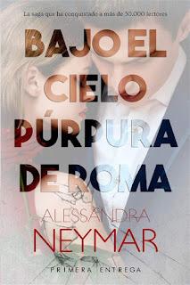 Bajo el cielo púrpura de Roma   Bajo el cielo púrpura de Roma #1   Alessandra Neymar