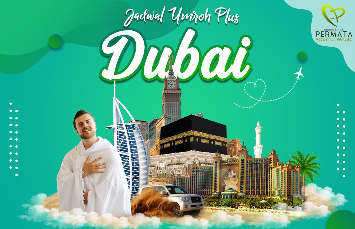 Biaya Murah Umroh Plus Dubai Promo 2020 - 2021