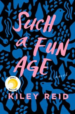 Such a Fun Age by Kiley Reid. Reese's Book Club.