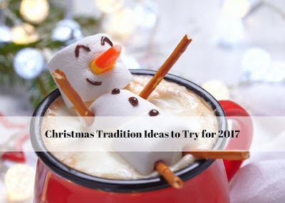 New Christmas Tradition Ideas for 2017