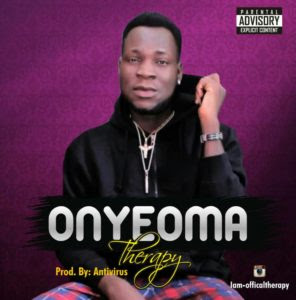 [Music] Therapy - Onyeoma (Download Here)