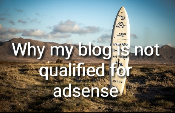 Why my blog is not qualified for adsense