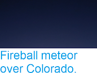 http://sciencythoughts.blogspot.com/2019/02/fireball-meteor-over-colorado.html