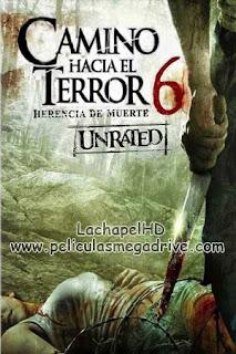 Camino Hacia el Terror 6 [2014] HD 1080P Latino-Inglés  [Google Drive] LachapelHD