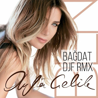 Ayla Çelik - Bağdat (Djf Remix)