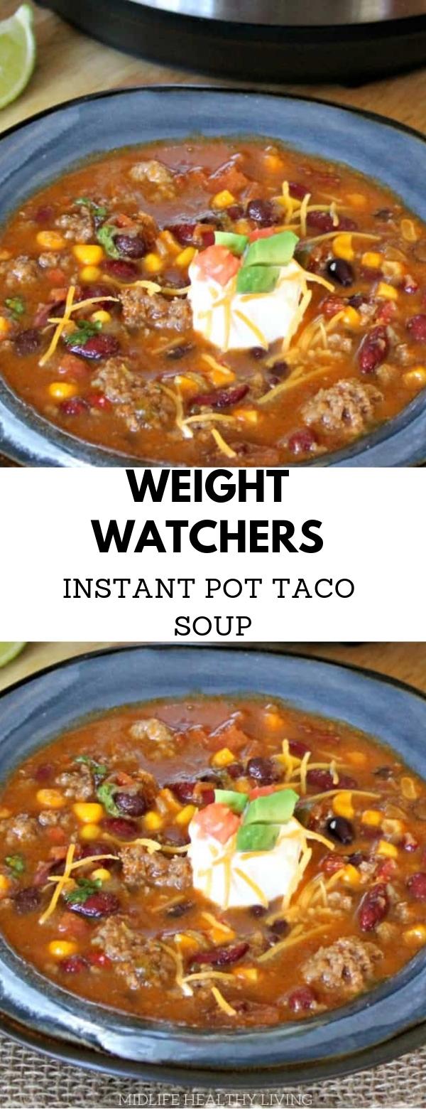 Weight Watchers Instant Pot Taco Soup #soup #weightwatcher #instantpot #dinner