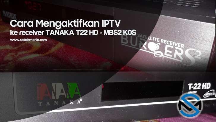 Cara Setting IPTV di Receiver Tanaka T21 T22 HD K0S
