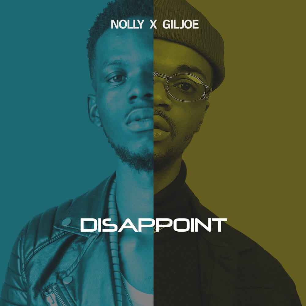 Nolly & Gil Joe - Disappoint Mp3 Download