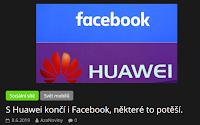 http://azanoviny.wz.cz/2019/06/08/s-huawei-konci-i-facebook-nektere-to-potesi/