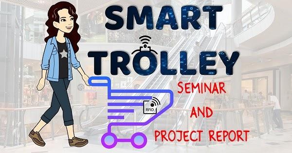 Smart Trolley project seminar report