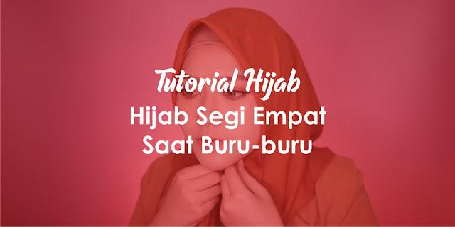 Tutorial Hijab Segi Empat pada saat Terburu-buru Simple  dan Modis  [TERBARU] 2019
