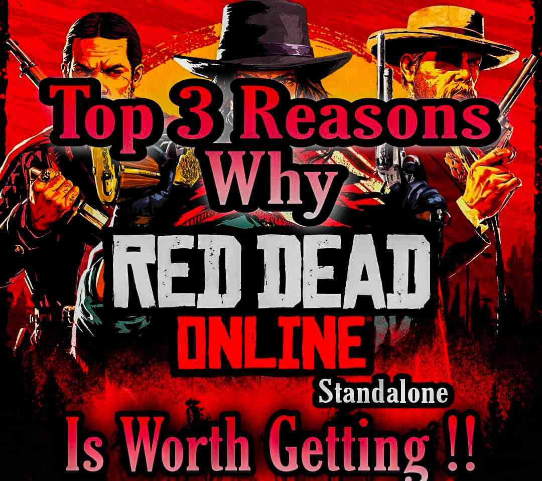 Top 3 reasons why getting red dead online standlone is worth it, red dead online standalone
