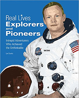 Real Lives: Explorers & Pioneers: Intrepid Adventurers Who Achieved the Unthinkable