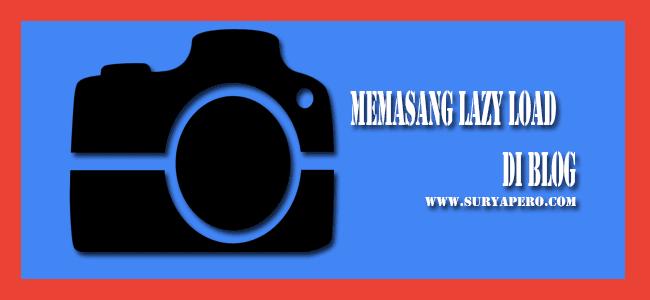 Cara Cepat Loading Gambar Blog Menggunakan LazyLoad