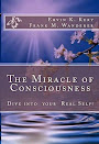 The Miracle of Consciousness