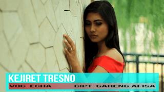 Lirik Lagu Kejiret Tresno (Dan Artinya) - Echa / Gareng Afisa