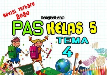 Soal UAS / PAS Kelas 5 Tema 4 Kurikulum 2013 Revisi 2019/2020 kangizal.com
