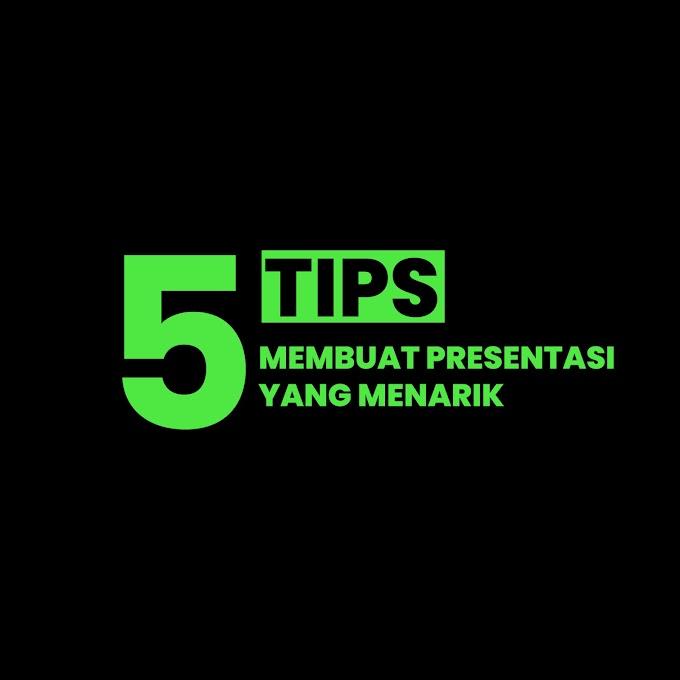 5 Tips Membuat Presentasi yang Menarik dan Terstruktur