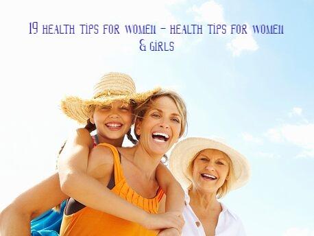 Health tips for women - Health tips for Women & Girls
