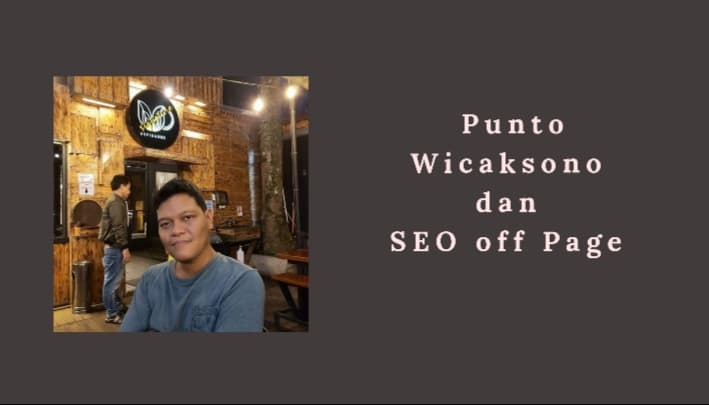 Punto Wicaksono dan SEO off Page
