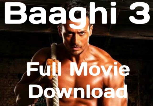 Baaghi 3 full movie download in hindi
