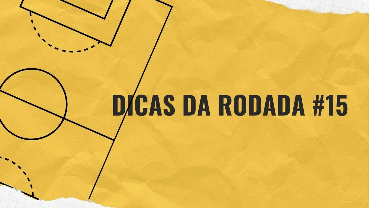 Dicas da Rodada #15 - Cartola FC 2020