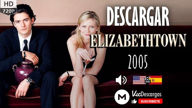 Descargar Todo Sucede En Elizabethtown 2005 Inglés Subtitulado Español Hd 720p 1 Link Mega Vic Descargas