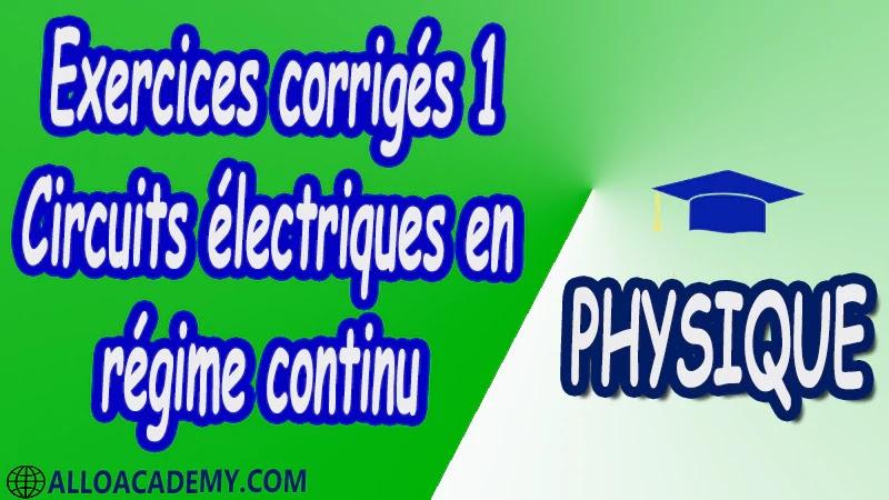 Exercices corrigés 1 Circuits électriques en régime continu pdf