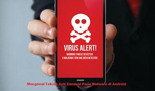 Mengenal Teknik Anti Emulasi Pada Malware Android