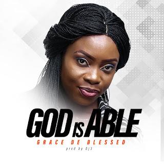 Grace De Blessed – God Is Able