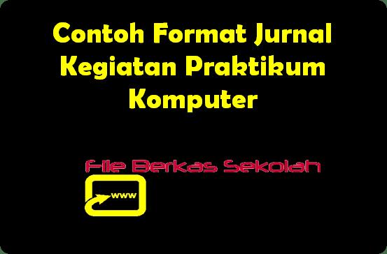Contoh Format Jurnal Kegiatan Praktikum Komputer