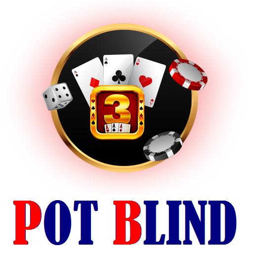 Pot Blind Real Cash Game