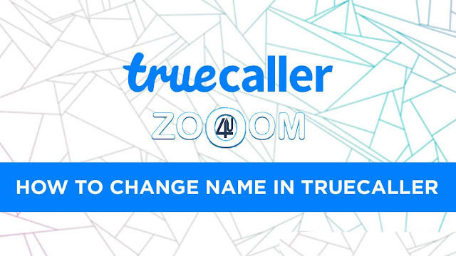 How to change the name in the Truecaller
