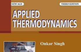 applied thermodynamics by onkar singh,download pdf,3rd edition