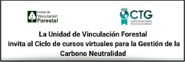 Invitación a ciclo de cursos virtuales sobre gestión de la carbono neutralidad en sistemas forestales