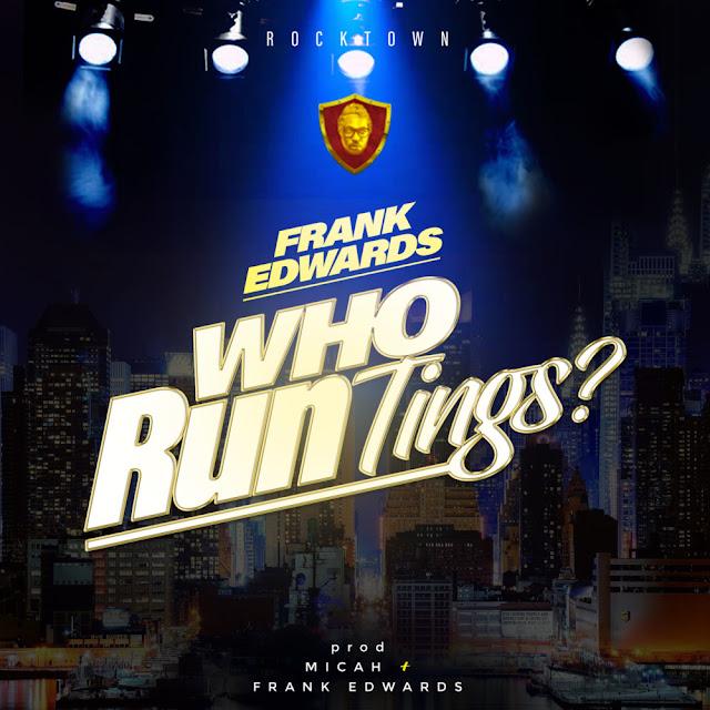 Frank Edwards-Who Run Things Gospeltrender
